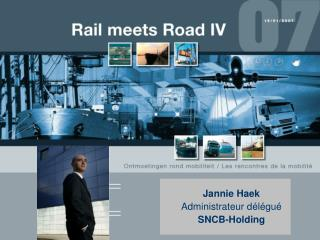 Jannie Haek Administrateur délégué SNCB-Holding