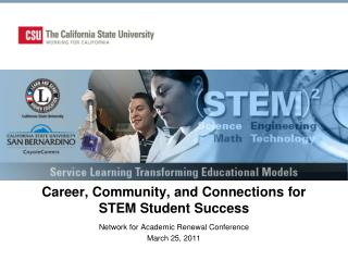 Career, Community, and Connections for STEM Student Success