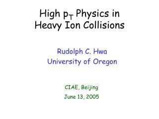 High p T  Physics in  Heavy Ion Collisions