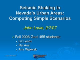 Seismic Shaking in Nevada's Urban Areas: Computing Simple Scenarios