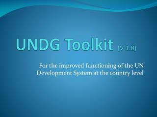 UNDG Toolkit  (V 1.0)