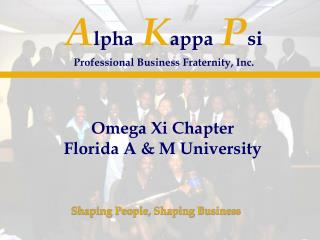 A lpha K appa P si Professional Business Fraternity, Inc.