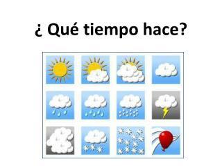 ¿  Qué tiempo hace ?
