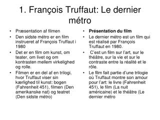 1. Fran çois Truffaut: Le dernier métro
