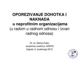 Dr. sc. Marija Zuber, savjetnica-urednica, HZRiFD Zagreb, 6. studenoga 2012.