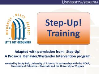 Adapted with permission from:  Step-Up!  A  Prosocial  Behavior/Bystander Intervention program