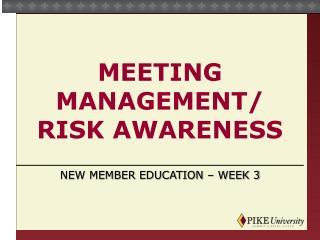 Meeting Management/ Risk Awareness