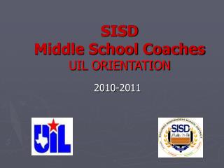 SISD  Middle School Coaches UIL ORIENTATION