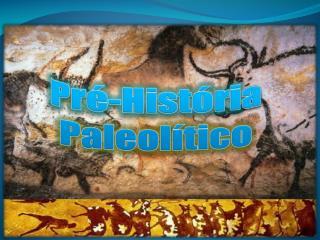 Pré-História - PaleolÍtico