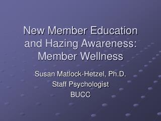 New Member Education and Hazing Awareness: Member Wellness