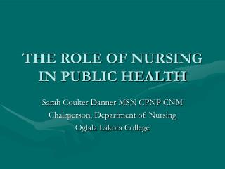THE ROLE OF NURSING IN PUBLIC HEALTH