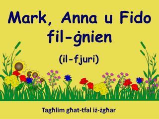 Mark, Anna u Fido fil- ġnien