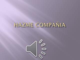 HAZME COMPAÑIA