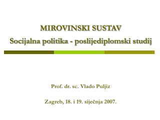MIROVINSKI SUSTAV Socijalna politika - poslijediplomski studij