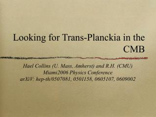 Looking for Trans-Planckia in the CMB