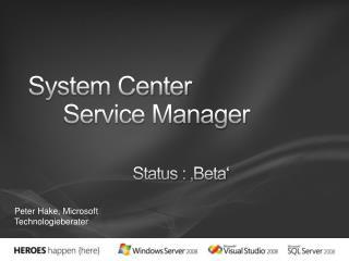 System Center Service Manager Status : 'Beta'