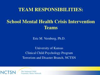 TEAM RESPONSIBILITIES: School Mental Health Crisis Intervention Teams