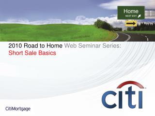 2010 Road to Home  Web Seminar Series: Short Sale Basics