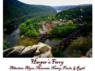 Harper's Ferry Albertine. Alyce, Maureen, Nancy, Paula, & Ruth