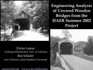 Engineering Analysis of Covered Wooden Bridges from the HAER Summer 2002 Project
