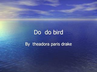 Do  do bird