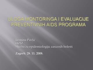 Jasmina Pavlić HZJZ Služba za epidemiologiju zaraznih bolesti Zagreb, 28. 11. 2008.