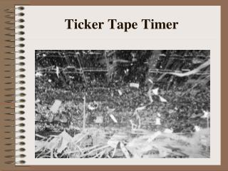 Ticker Tape Timer