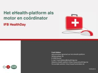 Het eHealth-platform als motor en coördinator IFB HealthDay