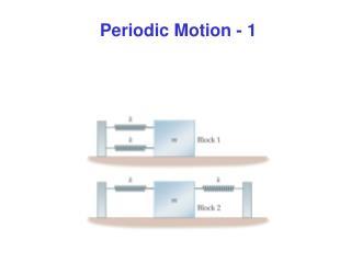 Periodic Motion - 1