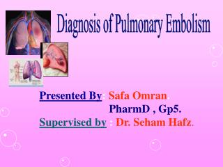 Diagnosis of Pulmonary Embolism