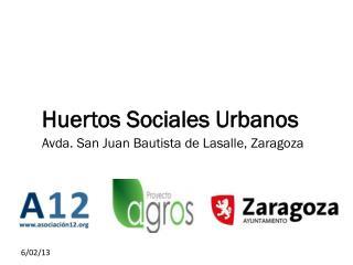Huertos Sociales Urbanos   Avda. San Juan Bautista de Lasalle, Zaragoza