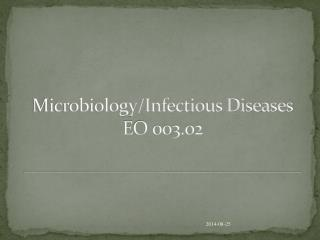 Microbiology/Infectious Diseases EO 003.02