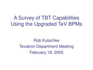 A Survey of TBT Capabilities Using the Upgraded TeV BPMs