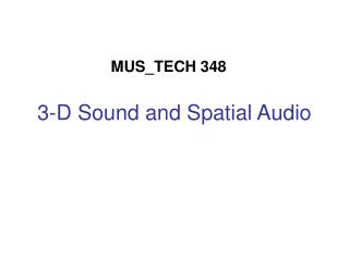 3-D Sound and Spatial Audio