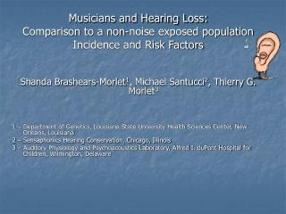 Musicians and Hearing Loss:   Comparison to a non-noise exposed population