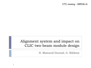 Alignment system and impact on CLIC two-beam module design