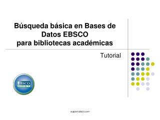 Búsqueda básica en Bases de Datos EBSCO  para bibliotecas académicas