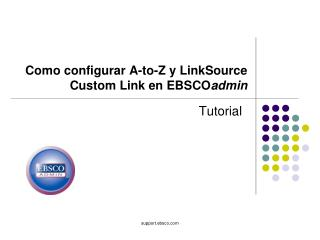 Como configurar A-to-Z y LinkSource Custom Link en EBSCO admin