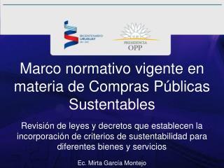 Marco normativo vigente en materia de Compras Públicas Sustentables