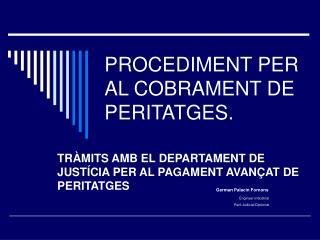 PROCEDIMENT PER AL COBRAMENT DE PERITATGES.