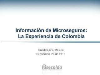 Información de Microseguros:  La Experiencia de Colombia