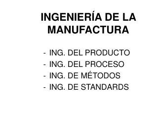 INGENIERÍA DE LA MANUFACTURA