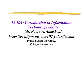 IS 101: Introduction to Information Technology Guide Ms. Noura A. Alhakbani
