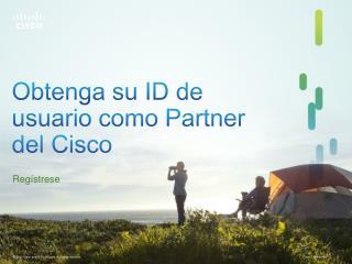 Obtenga su  ID de usuario como  Partner del Cisco