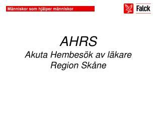 AHRS Akuta Hembesök av läkare  Region Skåne
