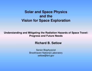 Solar and Space Physics and the Vision for Space Exploration