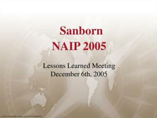 Sanborn NAIP 2005 Lessons Learned Meeting December 6th, 2005