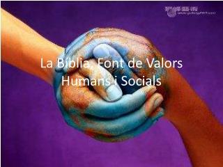 La Bíblia, Font de Valors Humans i Socials