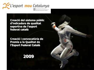 Creació del sistema públic d'indicadors de qualitat esportiva de l'esport federat català