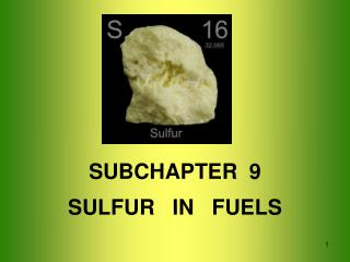SUBCHAPTER  9 SULFUR   IN   FUELS
